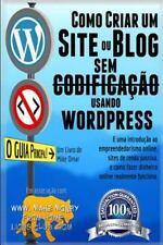 Como Criar Um Site Ou Blog Com WordPress Sem Codificacao : Uma Introdu��o Ao...