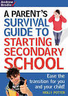 Parent's Survival Guide to Starting Secondary School: Ease the Transition for You and Your Child! by Molly Potter (Paperback, 2011)