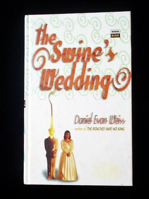The Swine's Wedding by Daniel Evan Weiss (High Risk, 1997) Hardback