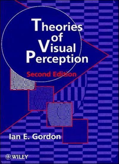 Theories of Visual Perception By Ian E. Gordon. 9780471968252