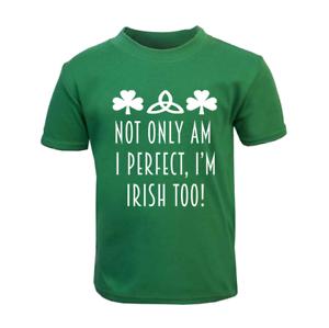 Patricks Day Cotton Kids T-shirt Ireland Gifts Irish Not Only Perfect Irish St