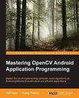 Mastering OpenCV Android Application Programming by Salil Kapur, Nisarg Thakkar (Paperback, 2015)