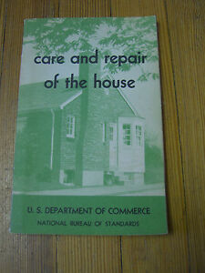 Care and Repair of the House,  U. S. Dept. of Commerce-Washington D. C., 1950