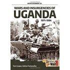 Wars and Insurgencies of Uganda, 1971-1994 by Tom Cooper, Adrien Fontanellaz (Paperback, 2015)