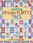 Quilting Those Flirty '30s by Cynthia Tomaszewski (Paperback / softback, 2011)