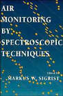 Air Monitoring by Spectroscopic Techniques by John Wiley & Sons Inc (Hardback, 1994)