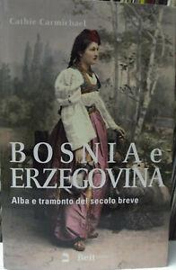 BOSNIA-e-ERZEGOVINA-Alba-e-tramonto-del-secolo-breve-Beit-Edit-2016