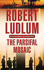 The Parsifal Mosaic by Robert Ludlum (Paperback, 2005)