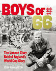 The Boys of '66 - the Unseen Story Behind England's World Cup Glory: The Road to Victory by John Rowlinson (Hardback, 2016)