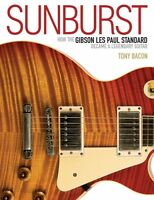 Sunburst How The Gibson Les Paul Standard Became A Legendary Guitar Bo 000333746