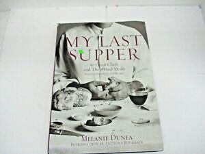 MY-LAST-SUPPER-DUNEA-MELANIE-BOURDAIN-ANTHONY-NEW-HARDCOVER-BOOK