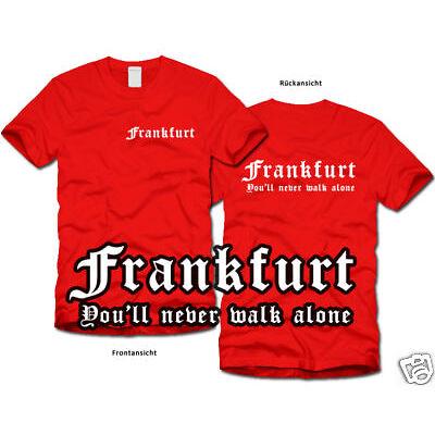 FRANKFURT * Never walk alone * Fan-T-Shirt Ultras  S-XL