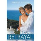 Lies and Betrayal 9781463454111 by Brenda L. Carruth Paperback