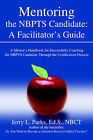 Mentoring the Nbpts Candidate: A Facilitator's Guide: A Mentor's Handbook for Successfully Coaching the Nbpts Candidate Through the Certification Pro by Jerry L Parks Eds Nbct (Paperback / softback, 2006)
