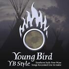 YB Style: Southern Style Pow-Wow Songs Recorded Live by Young Bird (CD, Aug-2003, Canyon Records)