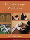 Thai Massage Workbook: For Basic, Intermediate, and Advanced Courses by C. Pierce Salguero, David Roylance (Paperback, 2011)