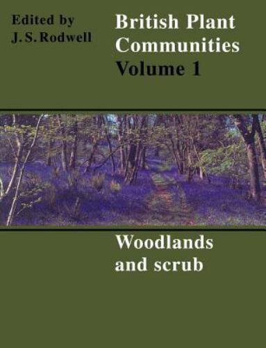 1 of 1 - British Plant Communities: Woodlands and Scrub Volume 1 (1998, Paperback,...