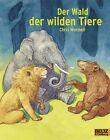Der Wald der wilden Tiere von Chris Wormell (2013, Taschenbuch)