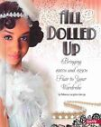 All Dolled Up: Bringing 1920s and 1930s Flair to Your Wardrobe by Rebecca Langston-George (Hardback, 2014)