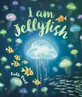 I Am Jellyfish By Ruth Paul Paperback