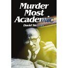 Murder Most Academic 9780595333349 by David Stewart Paperback