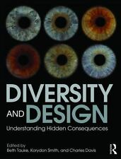 Diversity and Design : Understanding Hidden Consequences by Charles L. Davis,...