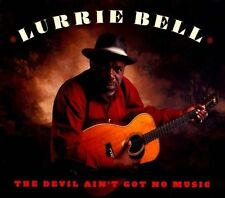 Bell, Lurrie-The Devil Ain`T Got No Music CD NEW