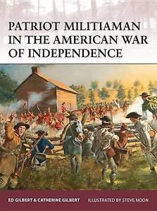 Patriot Militiaman in the American Revolution 1775-82 NEU Osprey Warrior 176