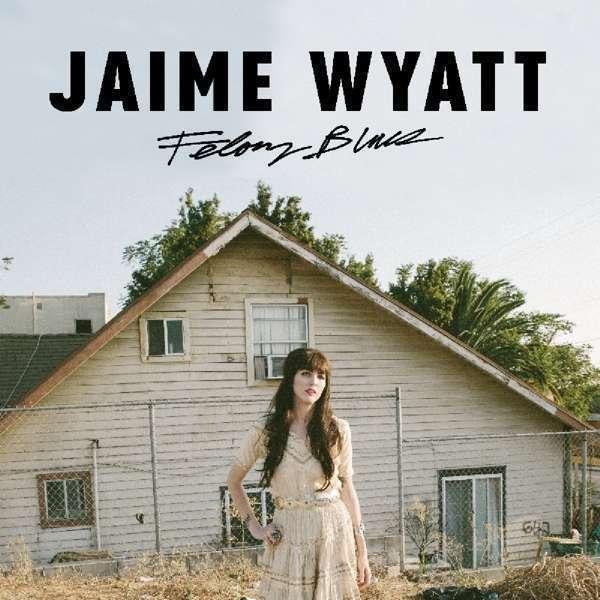 Wyatt Jaime - Felony Blues Nuevo CD