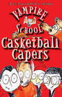 Vampire School: Casketball Capers by Peter Bently (Paperback, 2010)