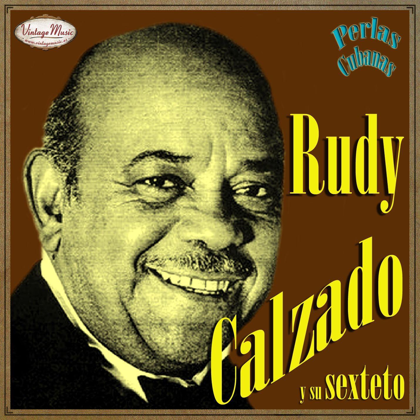 rudy calzado y su sexteto rudy calzado y su sexteto perlas cubanas. cuban son guaracha