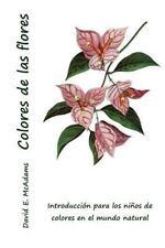 Colores en el Mundo Natural: Colores de Las Flores : Introducción para Los...