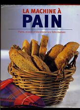 La machine à pain / Linda Doeser