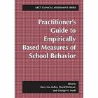 Practitioner's Guide to Empirically Based Measures of School Behavior by Springer-Verlag New York Inc. (Paperback, 2013)