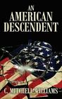 An American Descendent by C Mitchell Williams (Paperback / softback, 2013)