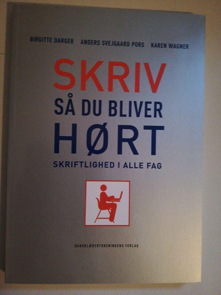 SKRIV SÅ DU BLIVER HØRT, Birgitte Darger m.fl, år 2011