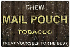 Vintage Looking Chew Mail Pouch Tobacco Treat Yourself To The Best Sign