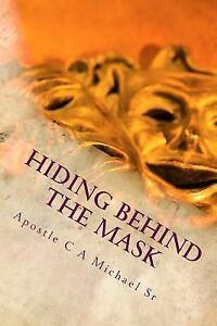 Hiding Behind the Mask : The Tears I Cry, I Keep Deep ...