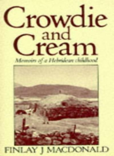 Crowdie And Cream And Other Stories: Memoirs of a Hebridean Childhood (Macdonal