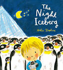 The Night Iceberg by Helen Stephens (Hardback, 2010)