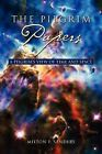 The Pilgrim Papers: A Pilgrim's View of Time and Space by Milton F Sanders (Paperback / softback, 2011)