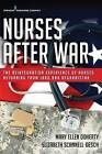Nurses After War: The Reintegration Experience of Nurses Returning from Iraq and Afghanistan by Mary Ellen Doherty, Elizabeth Scannell-Desch (Paperback, 2016)
