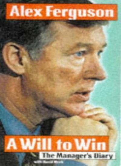 A Will to Win: The Manager's Diary By David Meek, Alex Ferguson. 9780233991061