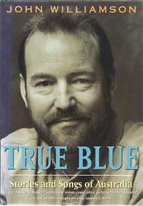 True-Blue-Stories-and-Songs-of-Australia-by-John-Williamson-Hardback