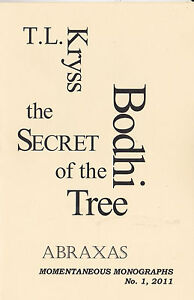 TOM KRYSS THE SECRET OF THE BODHI TREE MONOGRAPH SIGNED 2011***