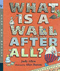 What Is A Wall After All? by Baron Alan, Hindley Judy (Paperback, 2001)