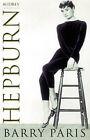 Audrey Hepburn: A Biography by Barry Paris (Paperback, 1998)