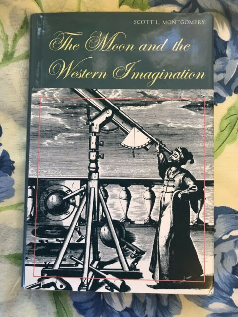THE MOON AND THE WESTERN IMAGINATION., Montgomery, Scott L., Mint First Edition