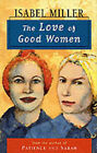 The Love of Good Women by Isabel Miller (Paperback, 1995)