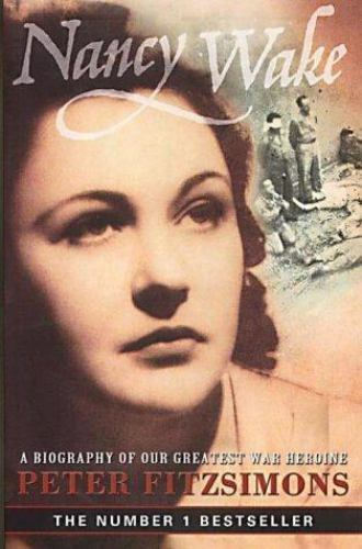 Nancy Wake: A Biography of Our Greatest War Heroine